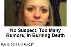 No Suspect, Too Many Rumors, in Burning Death