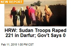 HRW: Sudan Troops Raped 221 in Darfur; Gov't Says 0