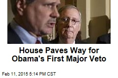 House Paves Way for Obama's First Major Veto