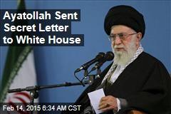 Ayatollah Sent Secret Letter to White House