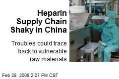 Heparin Supply Chain Shaky in China
