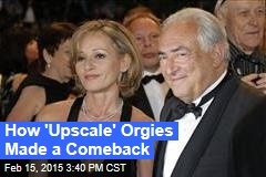 How 'Upscale' Orgies Made a Comeback