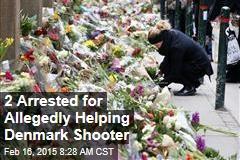 2 Arrested for Allegedly Helping Denmark Shooter