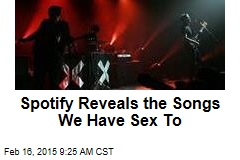 Spotify Reveals the Songs We Have Sex To