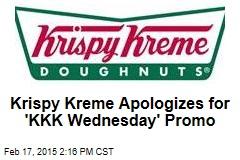Krispy Kreme Apologizes for 'KKK Wednesday' Promo