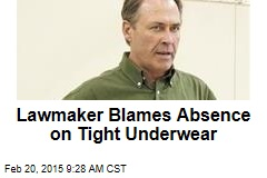 Lawmaker Blames Absence on Tight Underwear