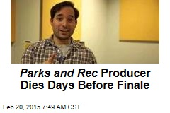 Parks and Rec Producer Dies Days Before Finale