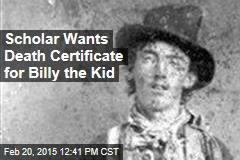 Scholar Wants Death Certificate for Billy the Kid