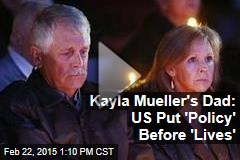 Kayla Mueller's Dad: US Put 'Policy' Before 'Lives'