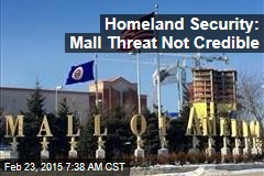 Homeland Security: Mall Threat Not Credible