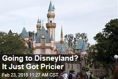 Going to Disneyland? It Just Got Pricier