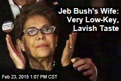 Jeb Bush's Wife: Very Low-Key, Lavish Taste