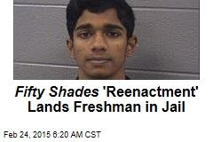 Fifty Shades 'Reenactment' Lands Freshman in Jail
