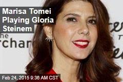 Marisa Tomei Playing Gloria Steinem