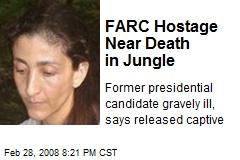 FARC Hostage Near Death in Jungle