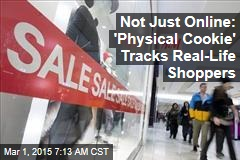 Not Just Online: 'Physical Cookie' Tracks Real-Life Shoppers