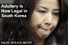 Adultery Is Now Legal in South Korea