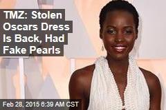 TMZ: Stolen Oscars Dress Is Back, Had Fake Pearls