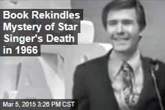 Book Rekindles Mystery of Star Singer's Death in 1966