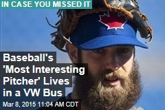 Baseball's 'Most Interesting Pitcher' Lives in a VW Bus
