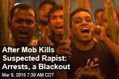 After Mob Kills Suspected Rapist: Arrests, a Blackout