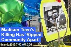 Madison Teen's Killing Has 'Ripped Community Apart'