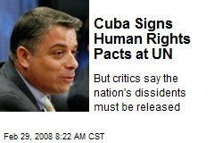 Cuba Signs Human Rights Pacts at UN