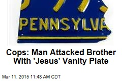Cops: Man Attacked Brother With 'Jesus' Vanity Plate