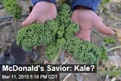 McDonald's Savior: Kale?