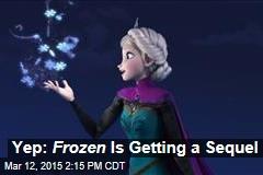Yep: Frozen Is Getting a Sequel