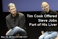 Tim Cook Offered Steve Jobs Part of His Liver