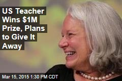 US Teacher Wins $1M Prize, Plans to Give It Away