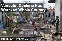 Vanuatu: Cyclone Has Wrecked Whole Country