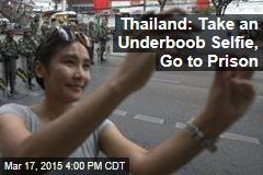 Thailand: Take an Underboob Selfie, Go to Prison