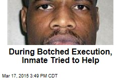 During Botched Execution, Inmate Tried to Help