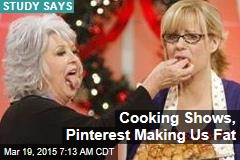 Cooking Shows, Pinterest Making Us Fat