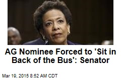 AG Nominee Forced to 'Sit in Back of the Bus': Senator