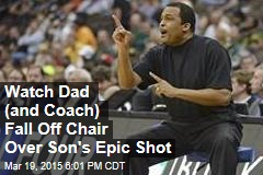 Coach Falls Off Chair Celebrating Son's Winning Shot