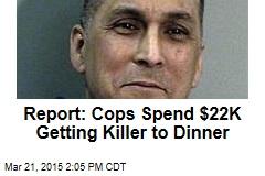 Report: LAPD Spends $22K Getting Killer to Dinner