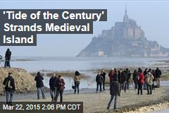 'Tide of the Century' Strands Medieval Island