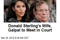 Donald Sterling's Wife, Galpal to Meet in Court