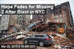 Hope Fades for Missing 2 After Blast in NYC