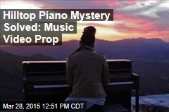 Hilltop Piano Mystery Solved: Music Video Prop