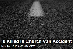 8 Killed in Church Van Accident