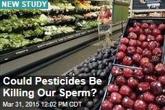 Could Pesticides Be Killing Our Sperm?