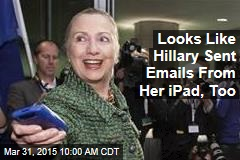 Looks Like Hillary Sent Emails From Her iPad, Too