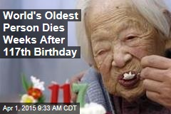 World's Oldest Person Dies Weeks After 117th Birthday