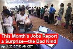 This Month's Jobs Report a Surprise—the Bad Kind