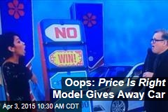 Oops: Price Is Right Model Gives Away Car