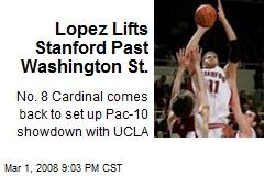 Lopez Lifts Stanford Past Washington St.